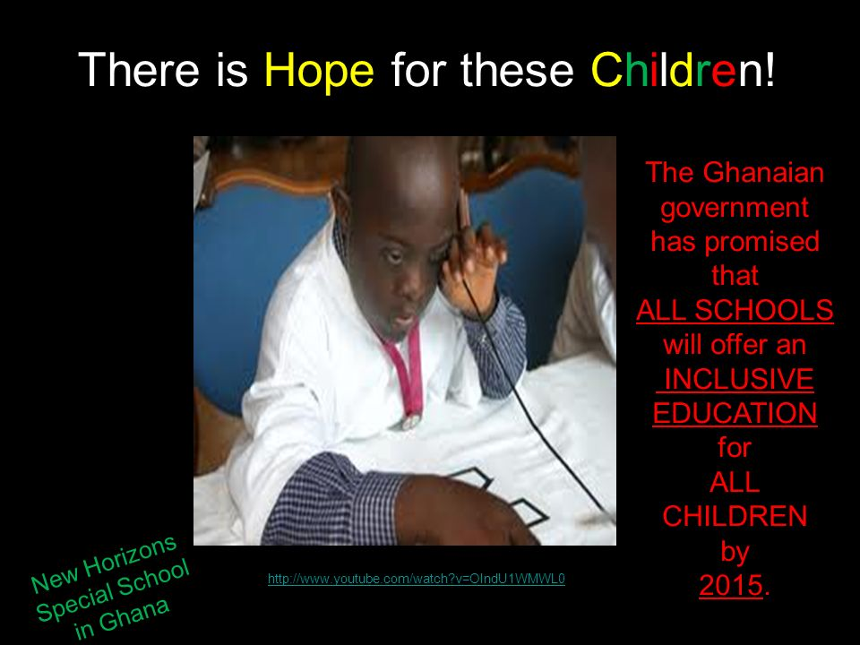 v=OIndU1WMWL0 There is Hope for these Children.