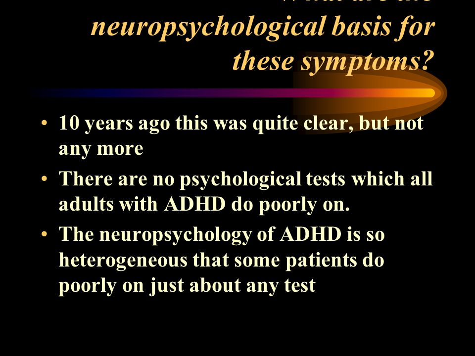 What are the neuropsychological basis for these symptoms.