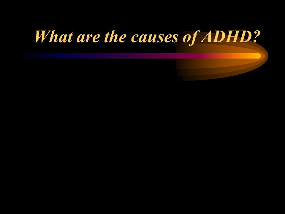 What are the causes of ADHD