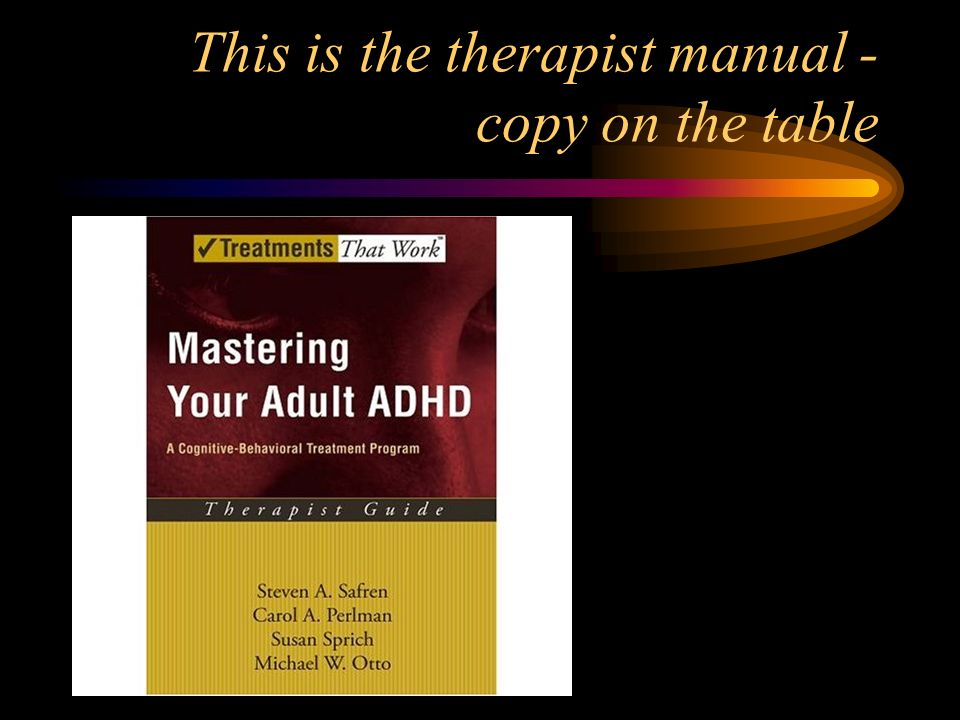 This is the therapist manual - copy on the table