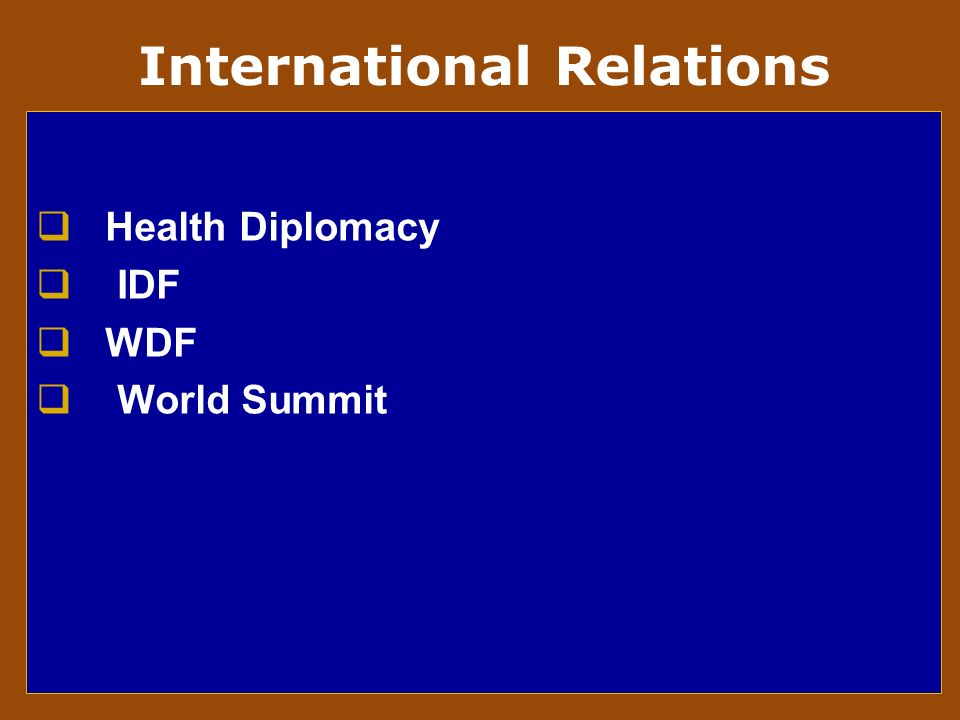 International Relations Health Diplomacy IDF WDF World Summit