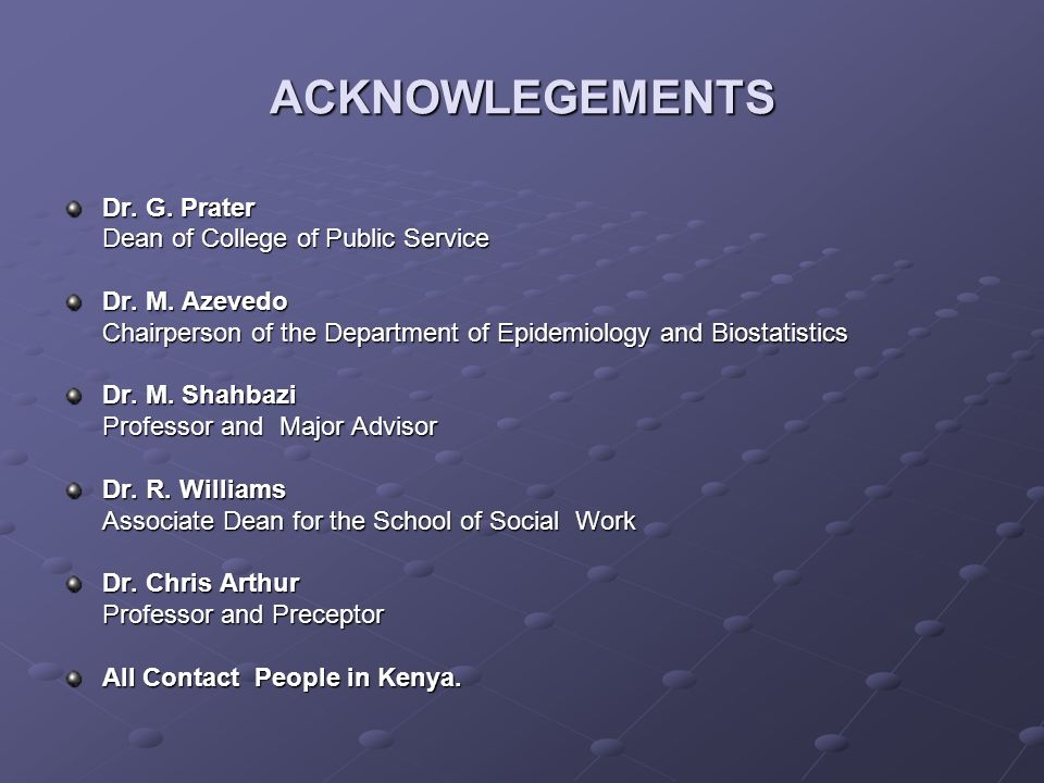 ACKNOWLEGEMENTS Dr. G. Prater Dean of College of Public Service Dr.