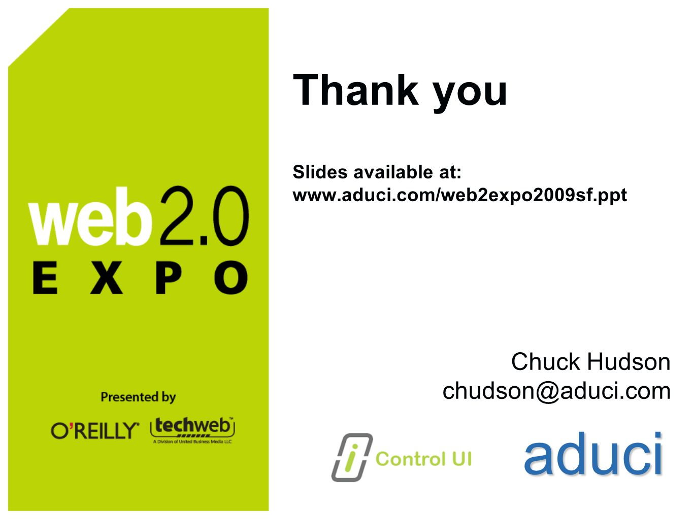 Thank you Slides available at:   Chuck Hudson aduci