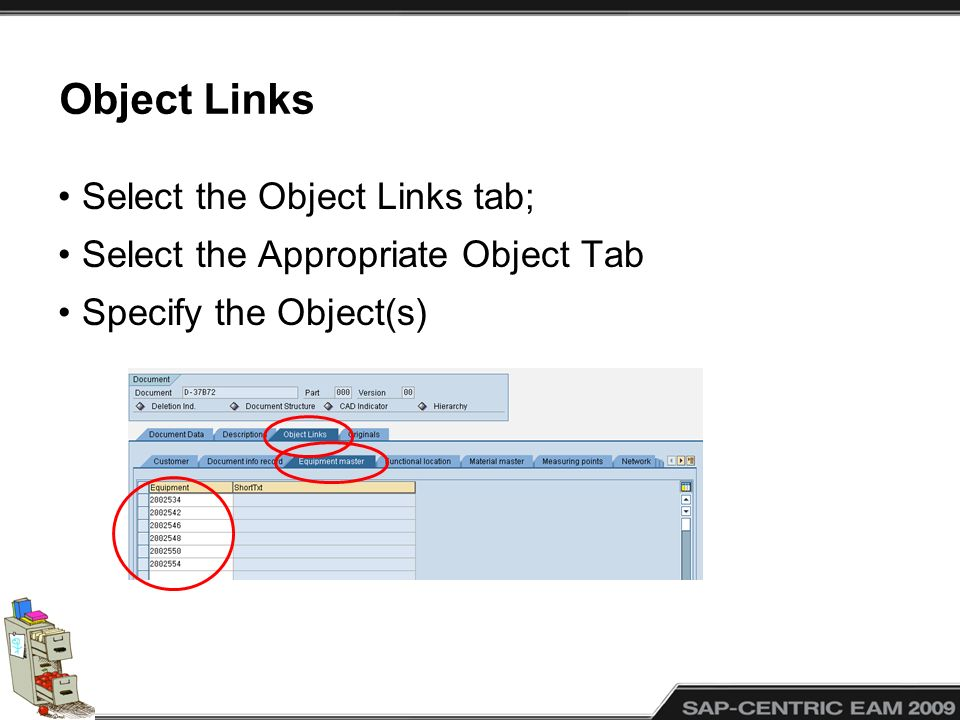 Object Links Select the Object Links tab; Select the Appropriate Object Tab Specify the Object(s)