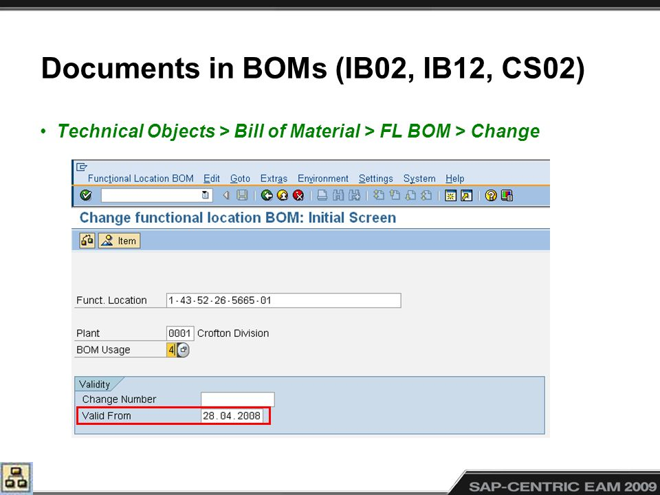 Documents in BOMs (IB02, IB12, CS02) Technical Objects > Bill of Material > FL BOM > Change