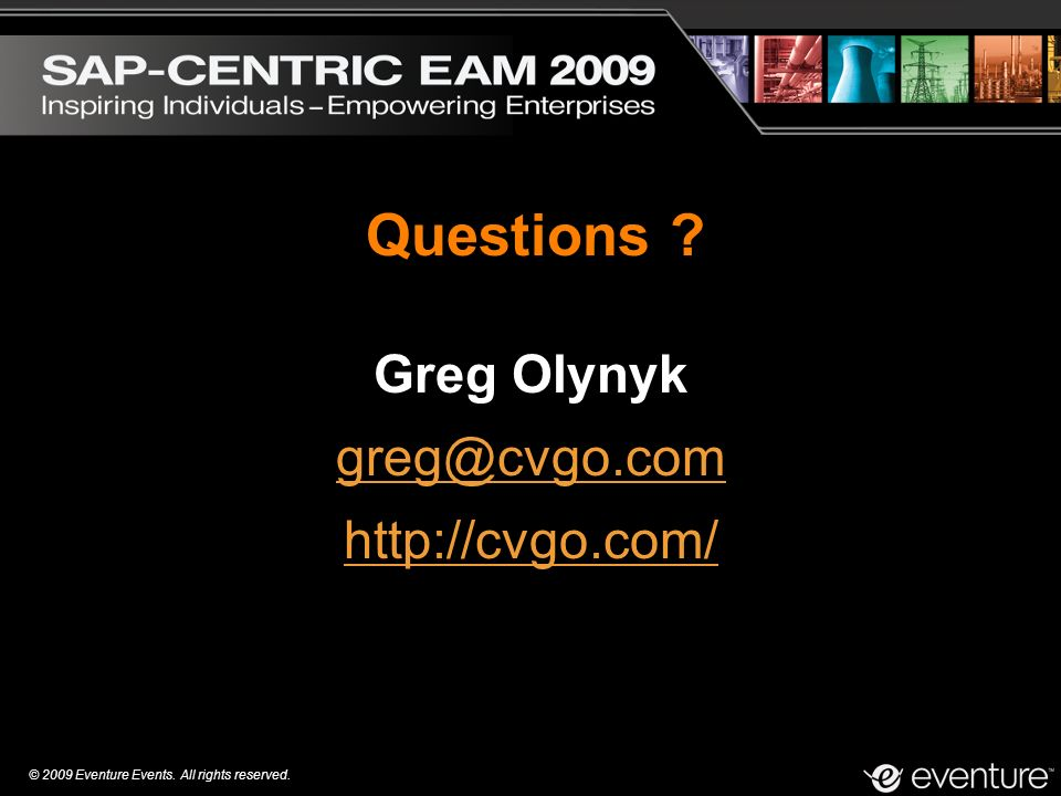 © 2009 Eventure Events. All rights reserved. Greg Olynyk   Questions