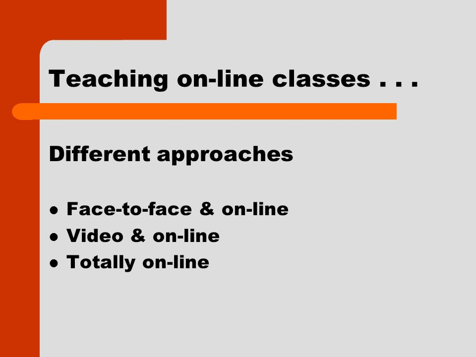 Teaching on-line classes...