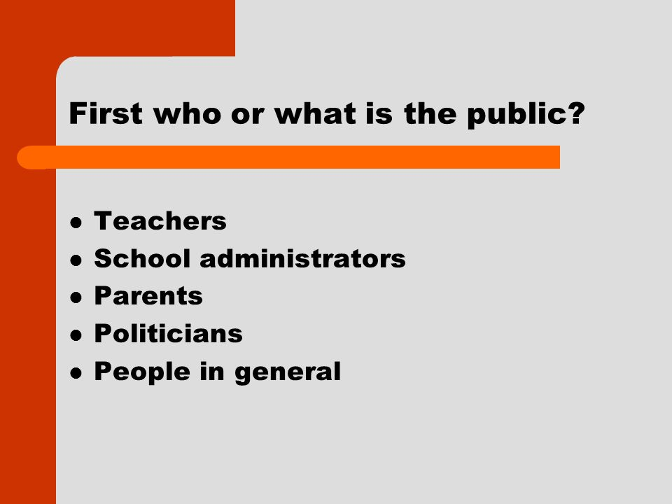 First who or what is the public.