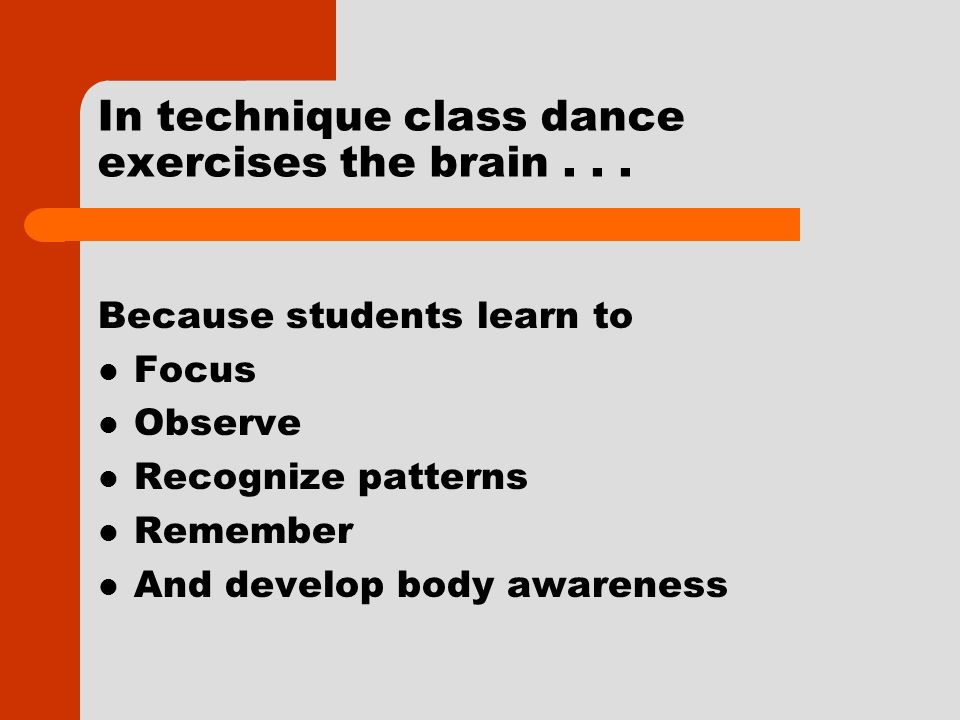 In technique class dance exercises the brain...