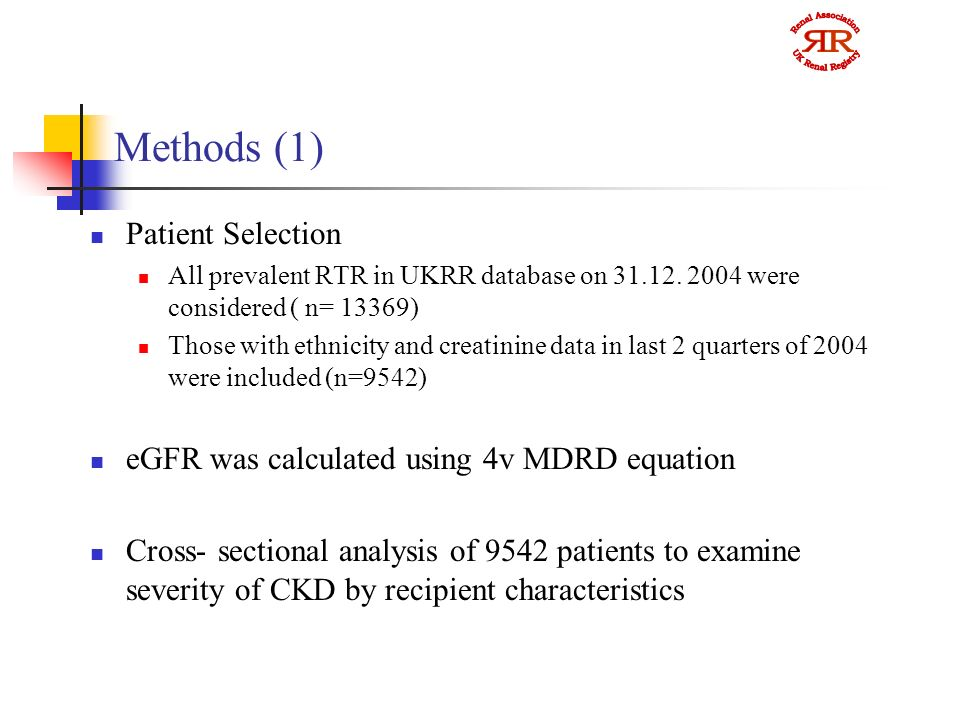 Methods (1) Patient Selection All prevalent RTR in UKRR database on