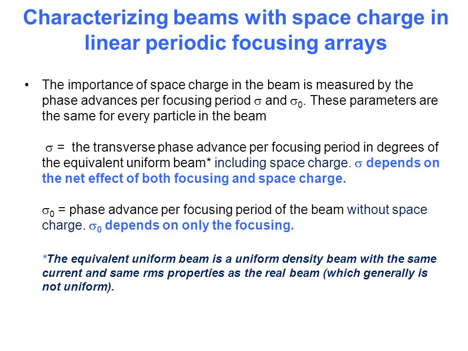 Characterizing beams with space charge in linear periodic focusing arrays The importance of space charge in the beam is measured by the phase advances per focusing period and 0.