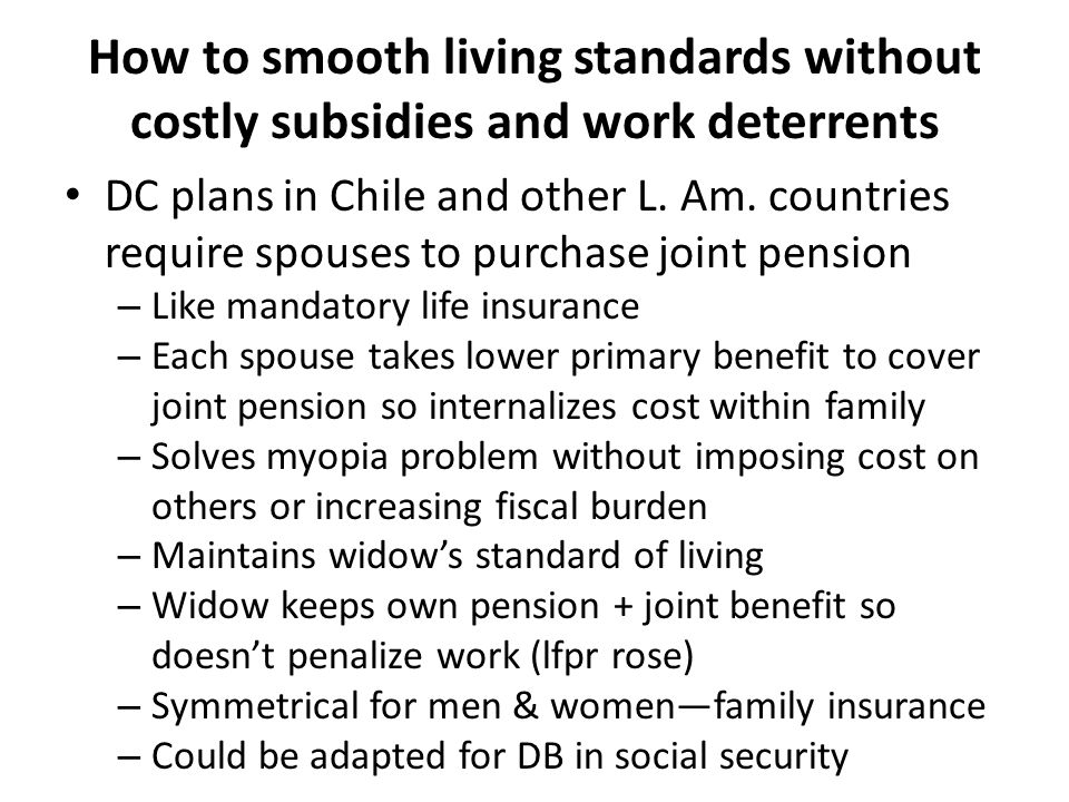 How to smooth living standards without costly subsidies and work deterrents DC plans in Chile and other L.