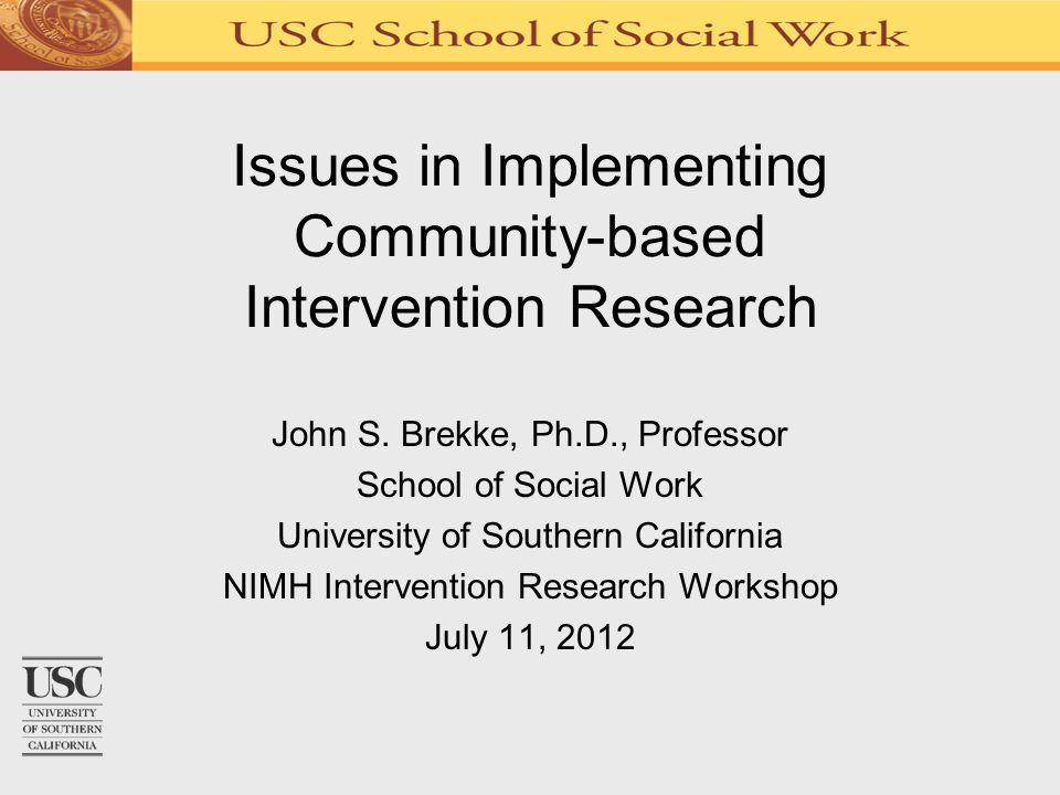 Issues in Implementing Community-based Intervention Research John S.