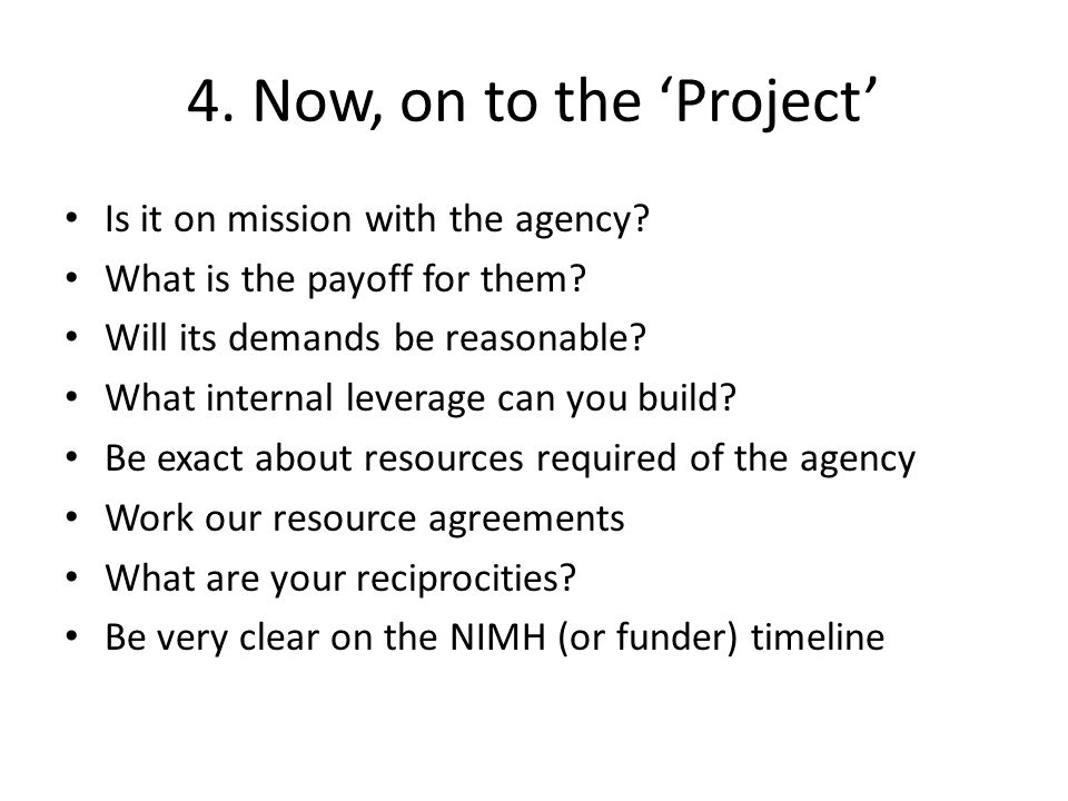 4. Now, on to the Project Is it on mission with the agency.