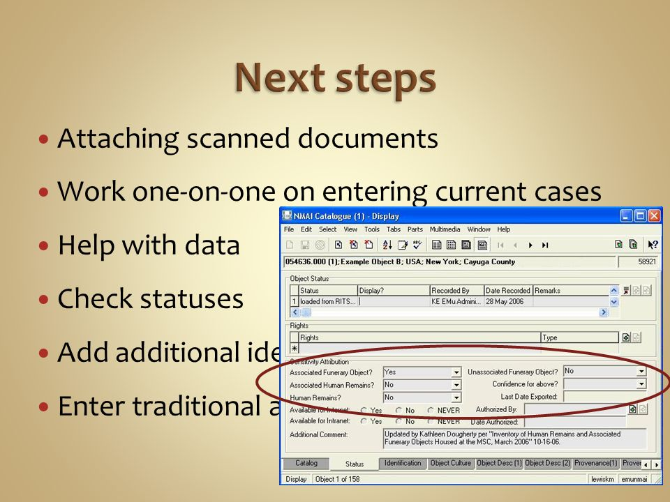 Attaching scanned documents Work one-on-one on entering current cases Help with data Check statuses Add additional identifications and affiliations Enter traditional and sensitive care information