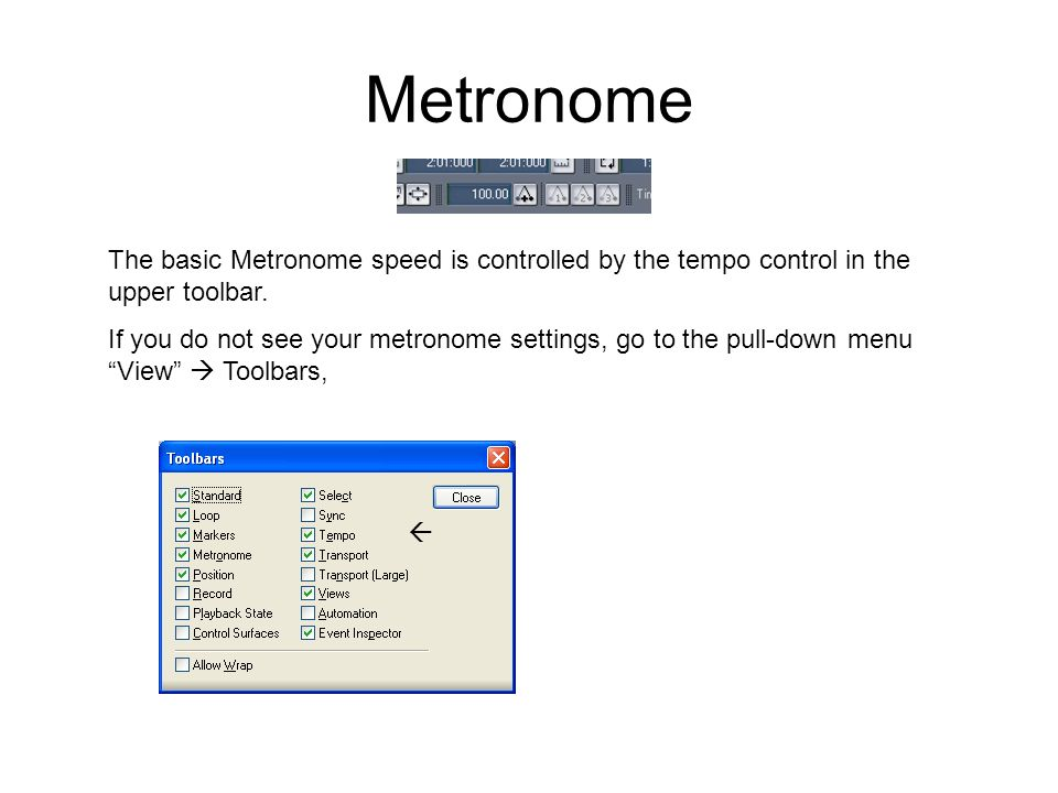Metronome The basic Metronome speed is controlled by the tempo control in the upper toolbar.