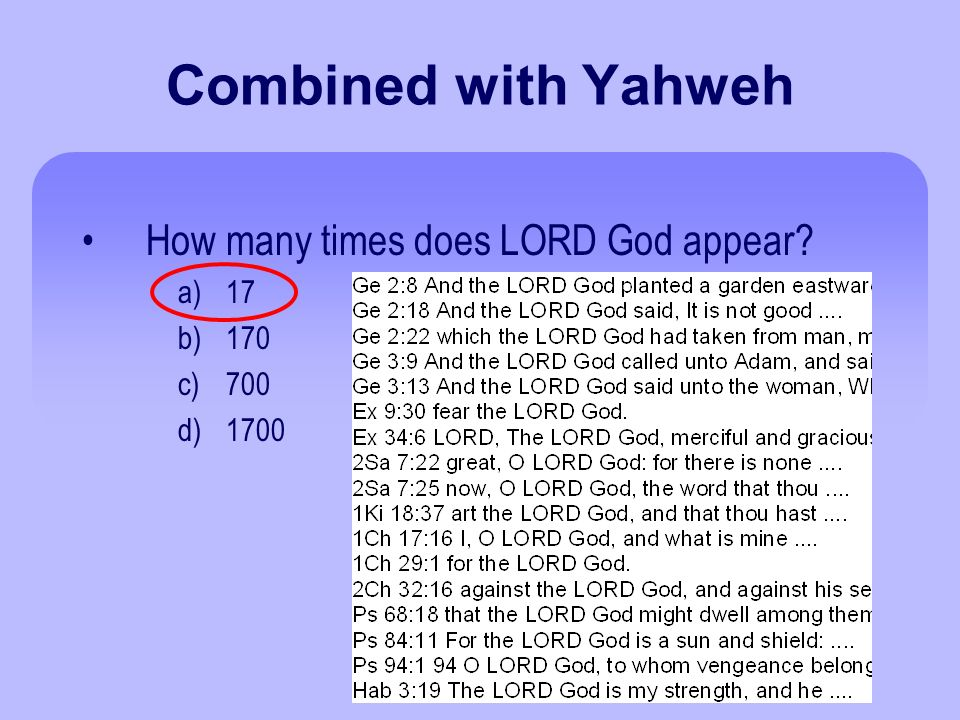 Combined with Yahweh How many times does LORD God appear a)17 b)170 c)700 d)1700