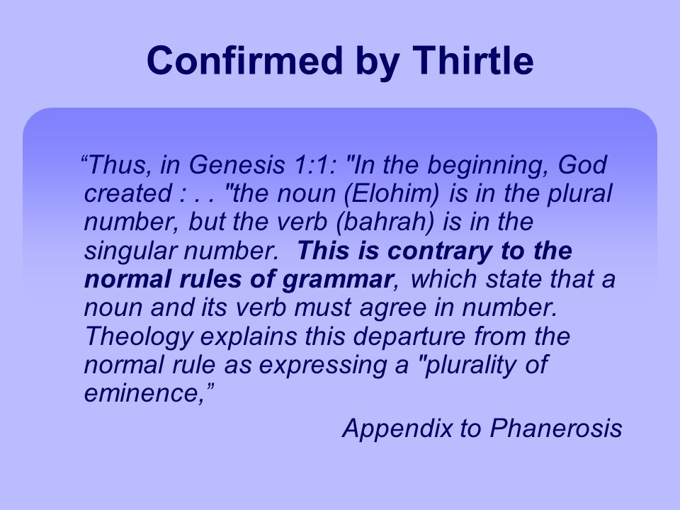 Confirmed by Thirtle Thus, in Genesis 1:1: In the beginning, God created :..