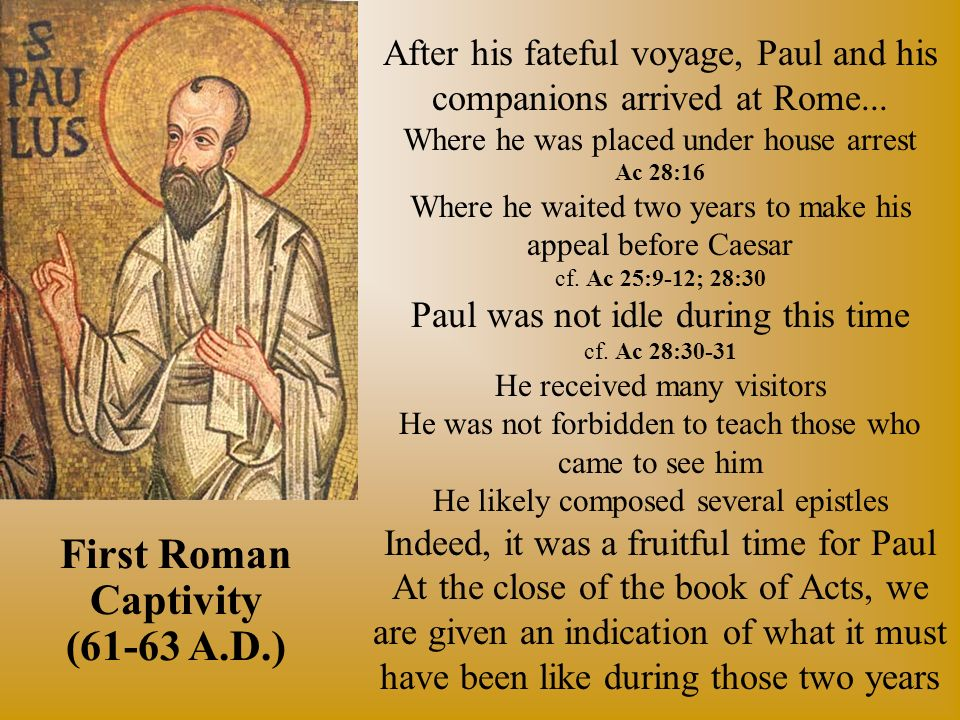 After his fateful voyage, Paul and his companions arrived at Rome...