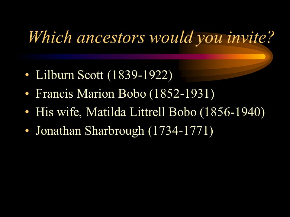 Which ancestors would you invite.