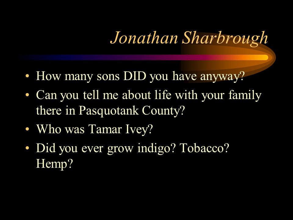 Jonathan Sharbrough How many sons DID you have anyway.