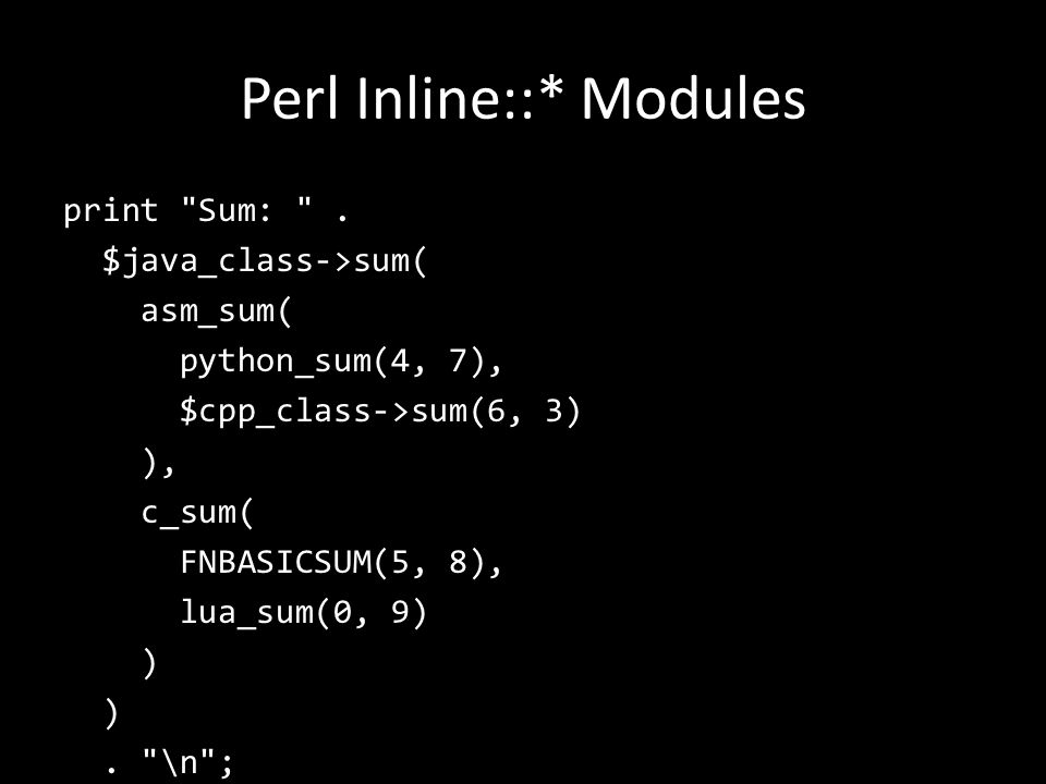 Perl Inline::* Modules print Sum: .