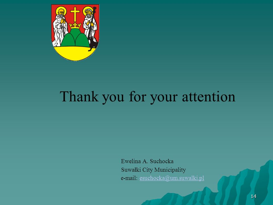 14 Thank you for your attention Ewelina A.