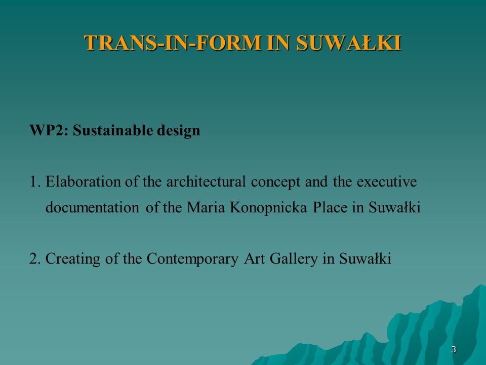 TRANS-IN-FORM IN SUWAŁKI WP2: Sustainable design 1.