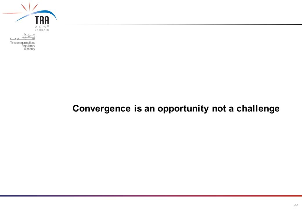 11 Commercial in Confidence Convergence is an opportunity not a challenge