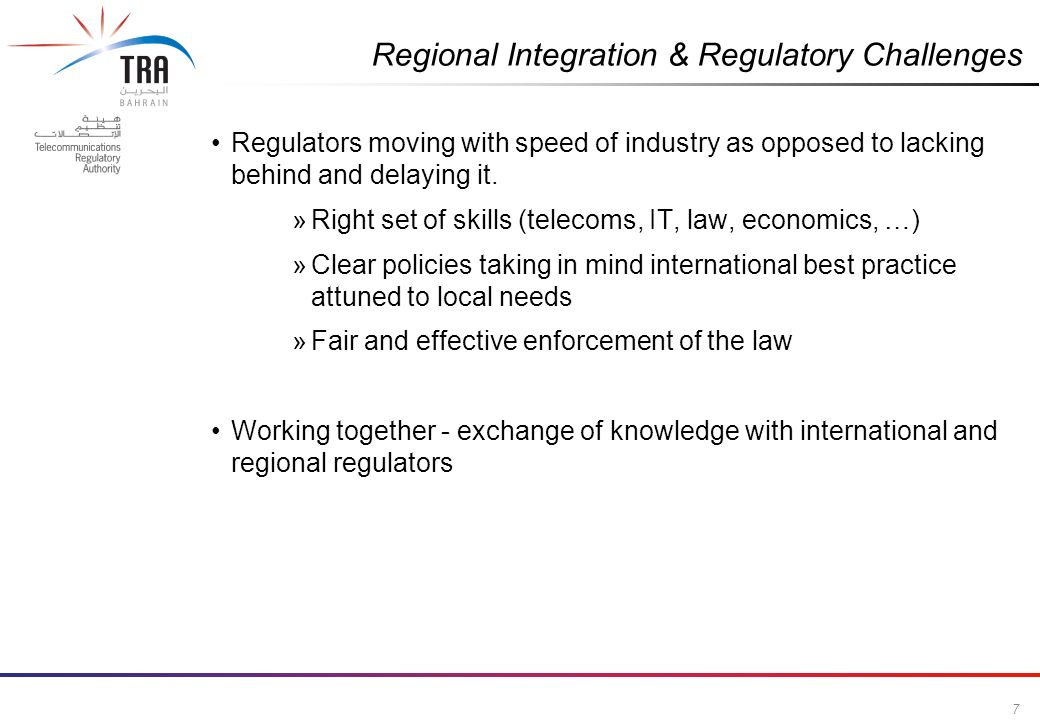 7 Commercial in Confidence Regulators moving with speed of industry as opposed to lacking behind and delaying it.