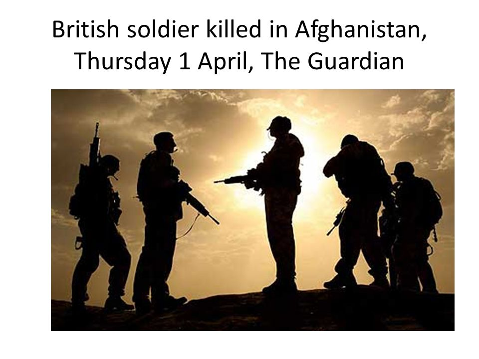 British soldier killed in Afghanistan, Thursday 1 April, The Guardian