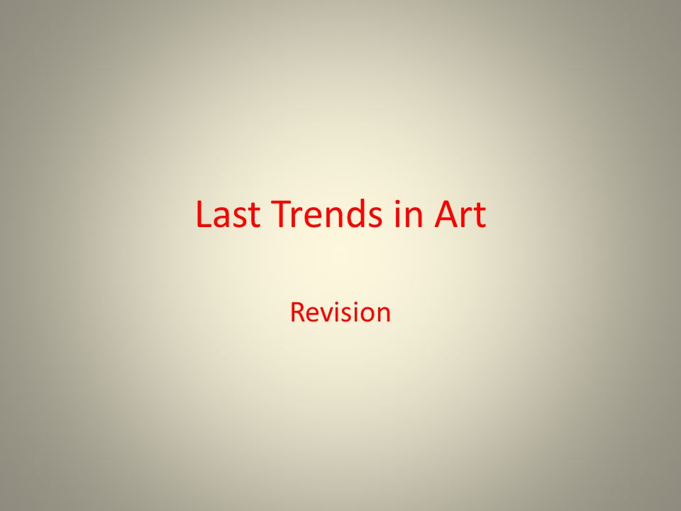 Last Trends in Art Revision