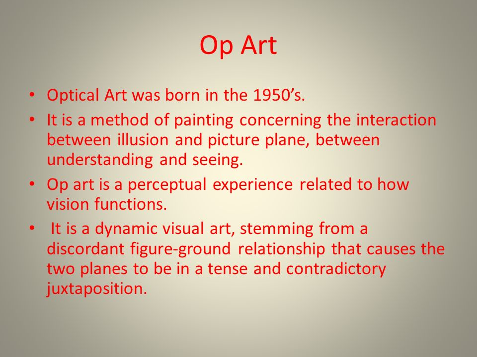 Op Art Optical Art was born in the 1950s.