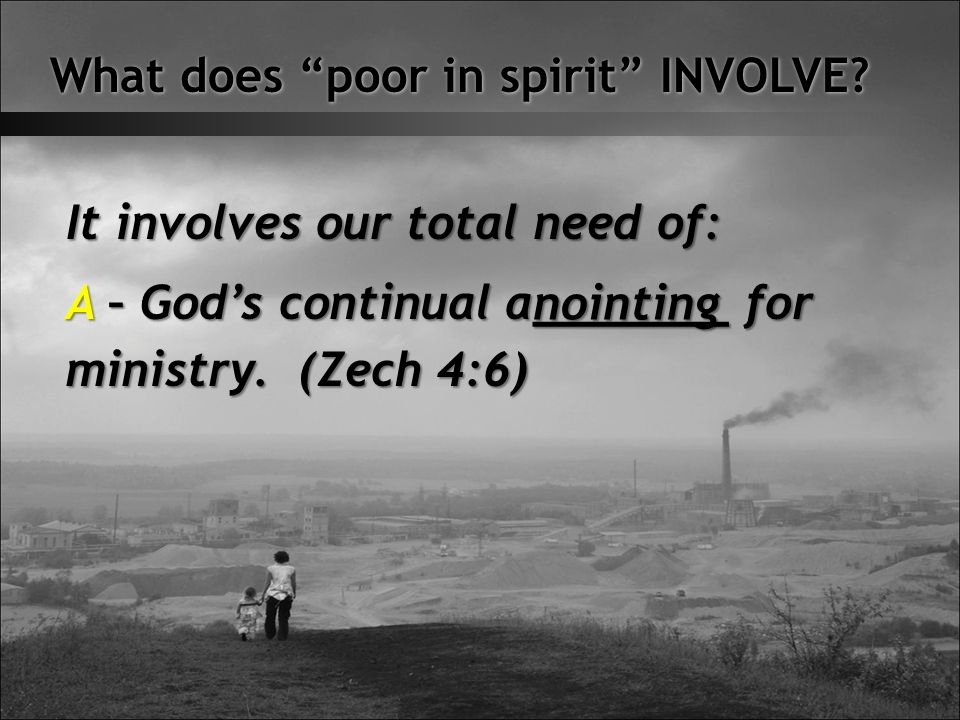 What does poor in spirit INVOLVE.