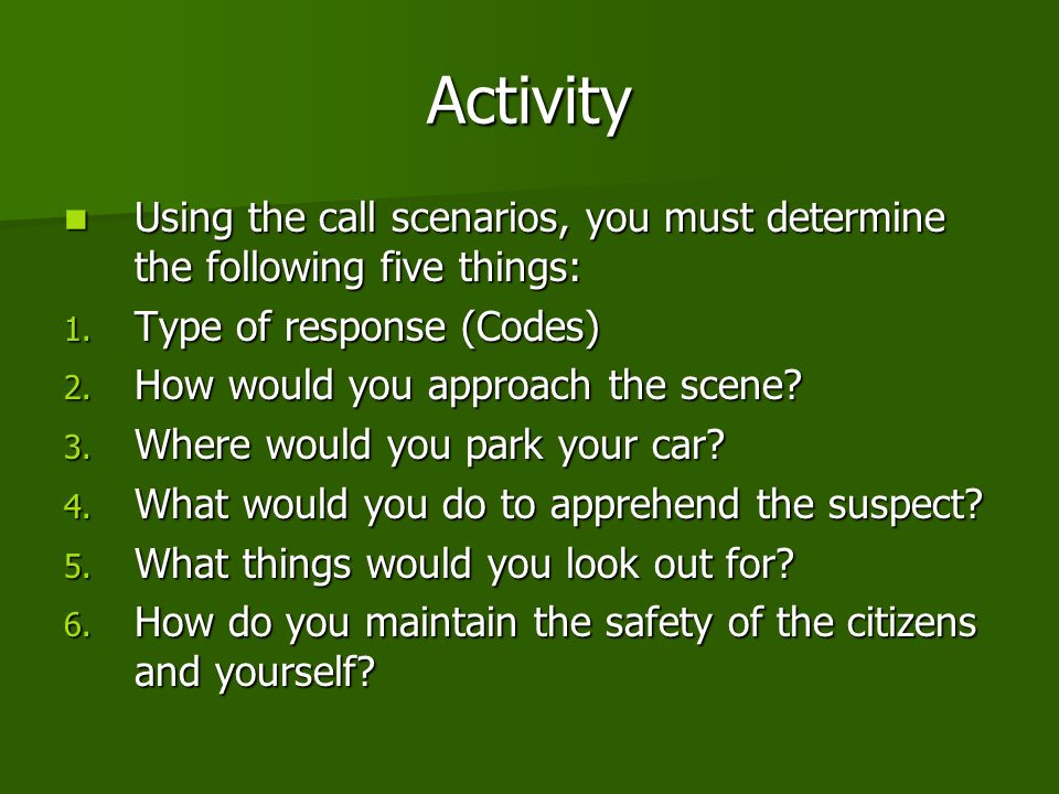 Activity Using the call scenarios, you must determine the following five things: Using the call scenarios, you must determine the following five things: 1.
