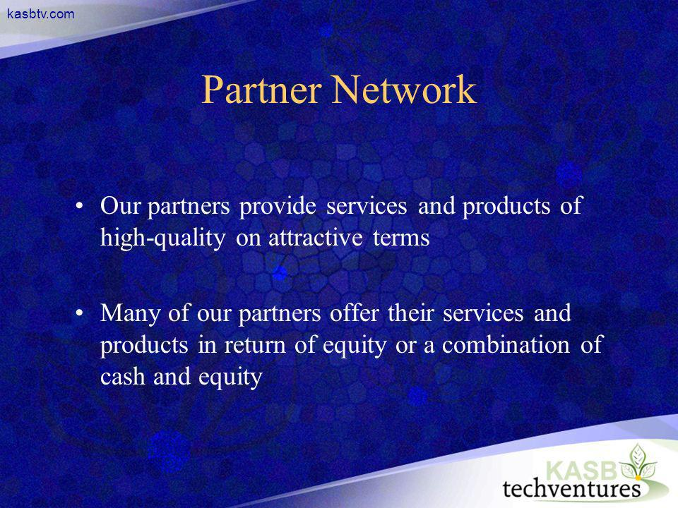 kasbtv.com Partner Network Our partners provide services and products of high-quality on attractive terms Many of our partners offer their services and products in return of equity or a combination of cash and equity