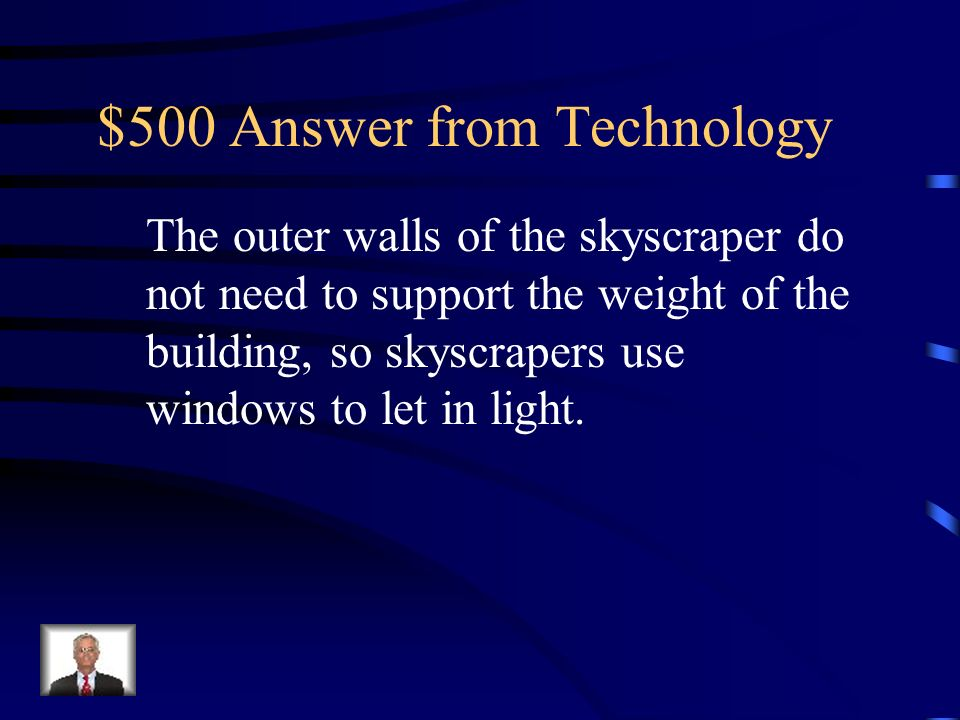 $500 Question from Technology Why can sky scrapers have lots of windows