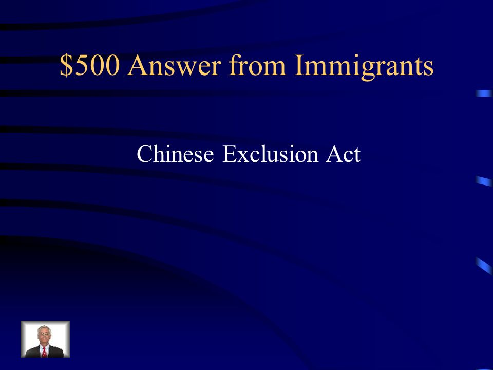 $500 Question from Immigrants Many immigrants faced discrimination but what one group was discriminated the most.