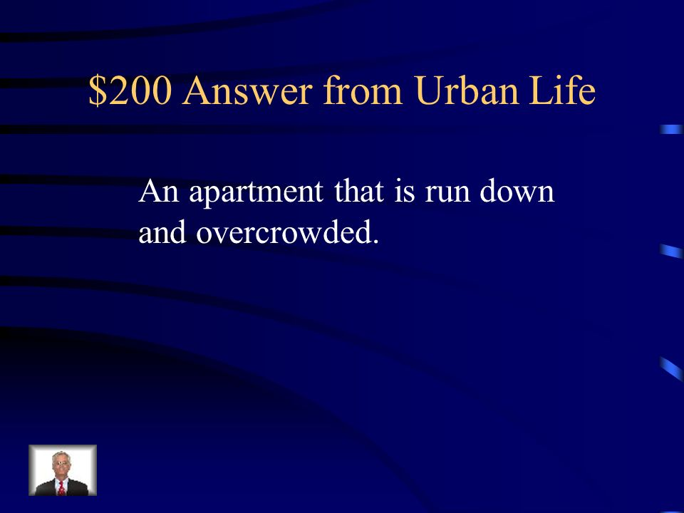 $200 Question from Urban Life What is a Tenement