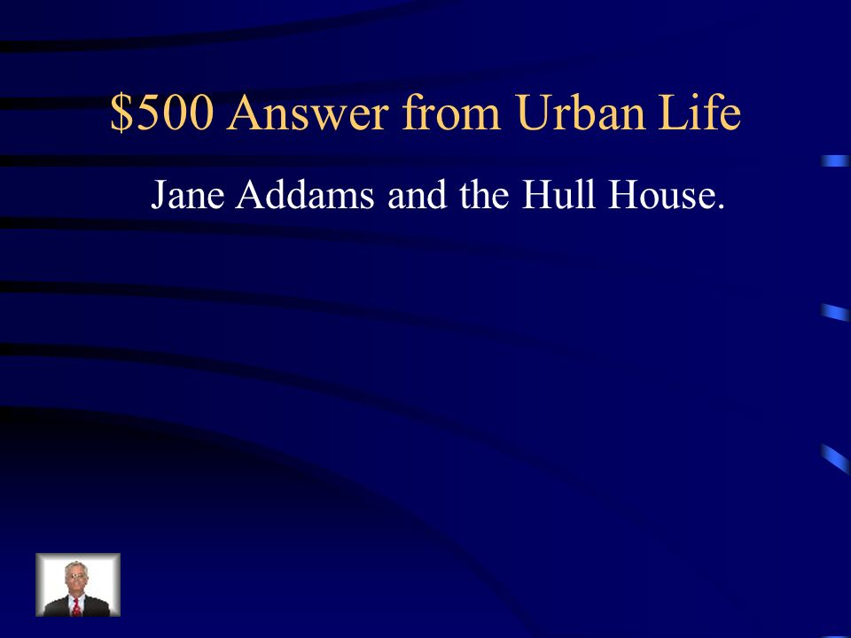 $500 Question from Urban Life The most important social gospel reformer was ________ and what did this person start in Chicago