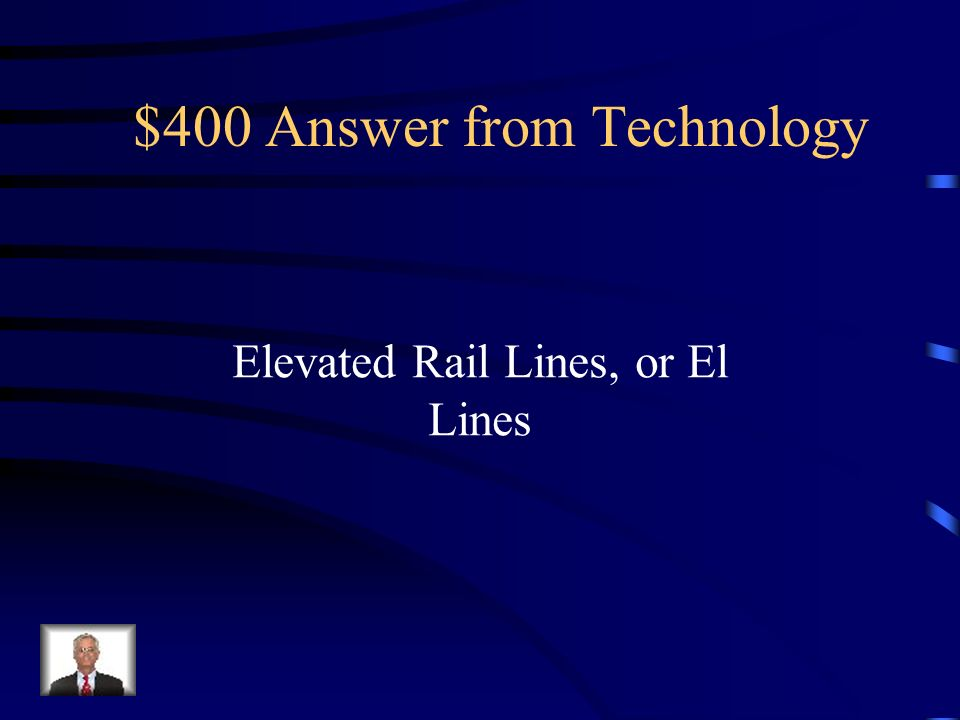 $400 Question from Technology What was the specific type of new transportation that Chicago had.