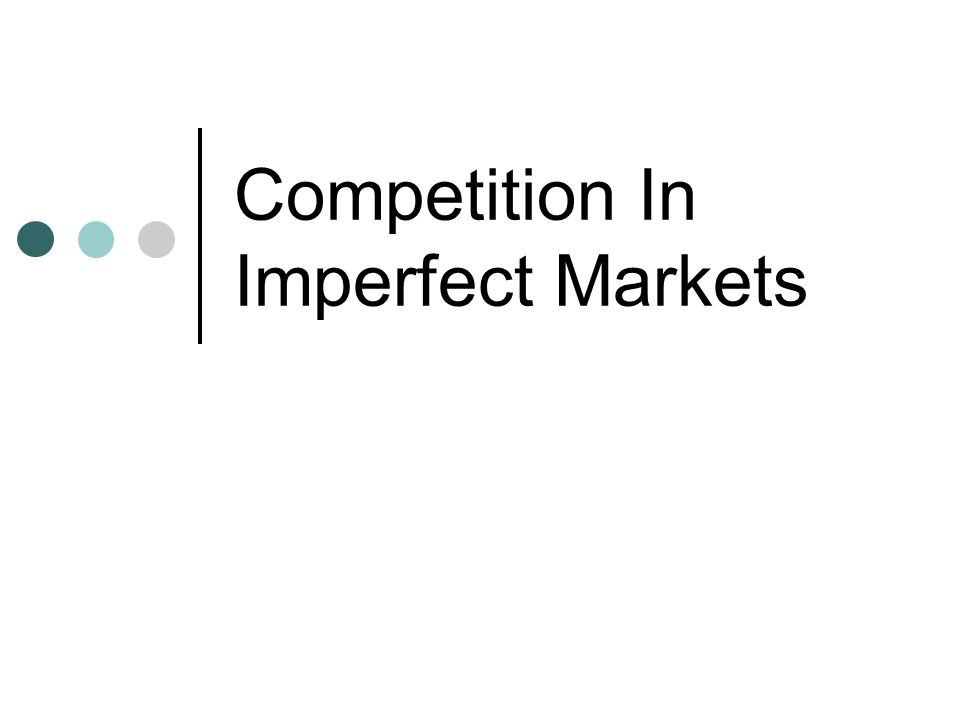 Competition In Imperfect Markets
