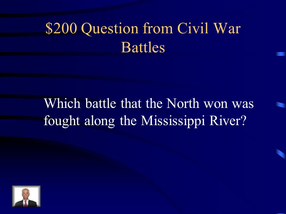 $100 Answer from Civil War Battles What was the Battle of Gettysburg