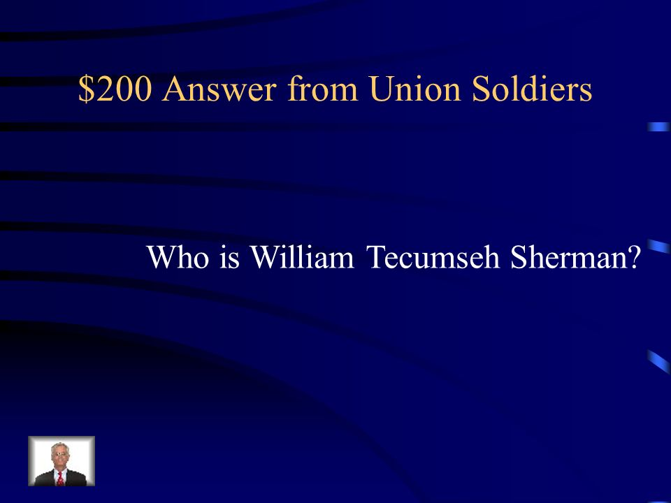 $200 Question from Union Soldiers Who was the Union leader that led his troops at the Battle of Bull Run