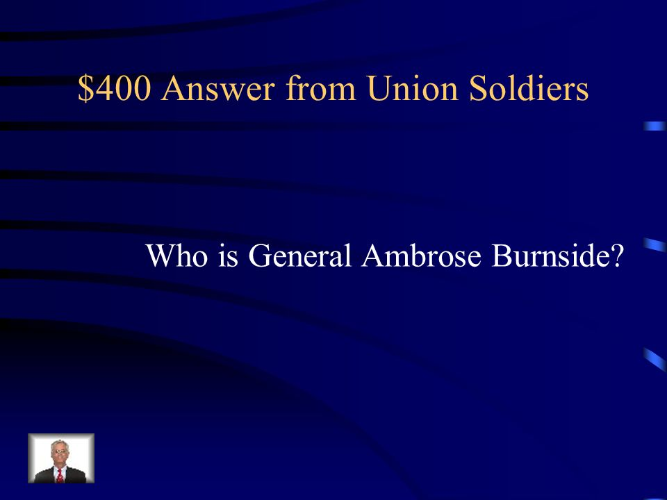 $400 Question from Union Soldiers When George McClellan failed to obey orders by Lincoln, this man was appointed head of the Army of the Potomac