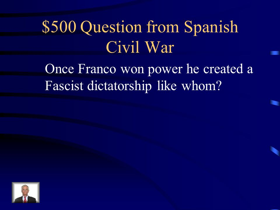 $400 Answer from Spanish Civil War What is World War II
