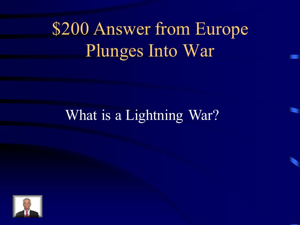 $200 Question from Europe Plunges Into War What was a blitzkrieg