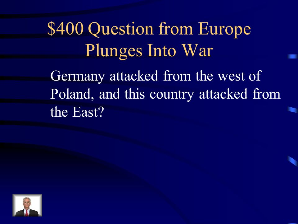 $300 Answer from Europe Plunges Into War What is Poland