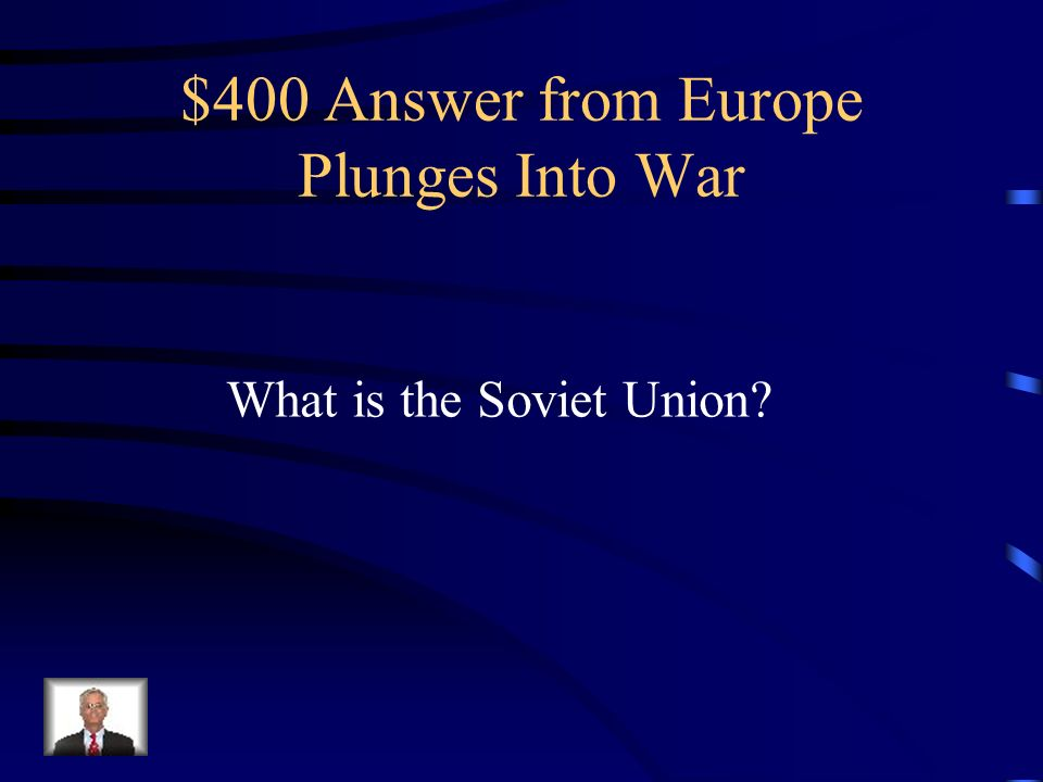 $400 Question from Europe Plunges Into War Germany attacked from the west of Poland, and this country attacked from the East