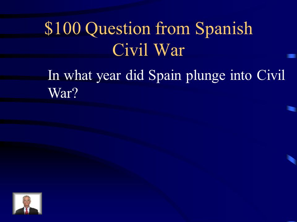 Jeopardy Spanish Civil WarEurope Plunges Towards War American Involvement Grows Toward Victory The Holocaust Q $100 Q $200 Q $300 Q $400 Q $500 Q $100 Q $200 Q $300 Q $400 Q $500 Final Jeopardy Source: